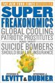 Go to record Superfreakonomics : global cooling, patriotic prostitutes,...