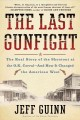 Go to record The last gunfight : the real story of the shootout at the ...