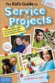 Go to record The kid's guide to service projects : over 500 service ide...