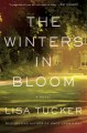Go to record The winters in bloom : a novel