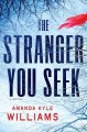 Go to record The stranger you seek : a novel