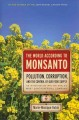Go to record The world according to Monsanto : pollution, corruption, a...