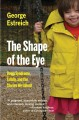 Go to record The shape of the eye : Down syndrome, family, and the stor...