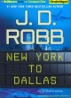 Go to record New York to Dallas [sound recording]