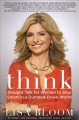 Go to record Think : straight talk for women to stay smart in a dumbed-...