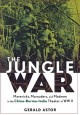 Go to record The jungle war : mavericks, marauders, and madmen in the C...