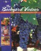 Go to record The backyard vintner : an enthusiast's guide to growing gr...