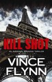 Go to record Kill shot [text (large print)] : an American assassin thri...