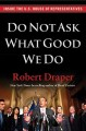 Go to record Do not ask what good we do : inside the U.S. House of Repr...
