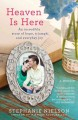 Go to record Heaven is here : an incredible story of hope, triumph, and...