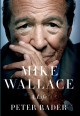 Go to record Mike Wallace [text (large print)] : a life
