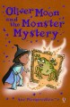 Go to record Oliver Moon and the monster mystery
