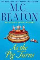 Go to record As the pig turns : an Agatha Raisin mystery