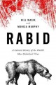 Go to record Rabid : a cultural history of the world's most diabolical ...