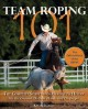 Go to record Team roping 101 : the complete sport from header to heeler...