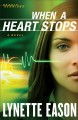 Go to record When a heart stops : a novel