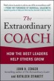 Go to record The extraordinary coach : how the best leaders help others...