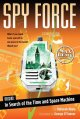 Go to record Spy force : mission : in search of the time and space mach...