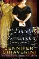 Go to record Mrs. Lincoln's dressmaker : a novel