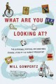 Go to record What are you looking at? : the surprising, shocking, and s...
