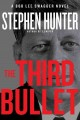 Go to record The third bullet : a Bob Lee Swagger novel