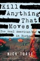 Go to record Kill anything that moves : the real American war in Vietnam