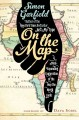 Go to record On the map : a mind-expanding exploration of the way the w...