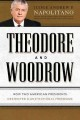 Go to record Theodore and Woodrow : how two American presidents destroy...
