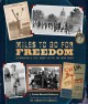 Go to record Miles to go for freedom : segregation & civil rights in th...