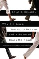 Go to record Why did Jesus, Moses, the Buddha, and Mohammed cross the r...