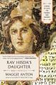 Go to record Rav Hisda's daughter. Book I, Apprentice : a novel of love...
