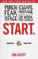 Go to record Start. : punch fear in the face, escape average, do work t...