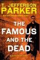 Go to record The famous and the dead [text (large print)] : a Charlie H...