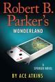 Go to record Robert B. Parker's Wonderland [text (large print)]