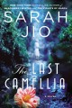 Go to record The last camellia : a novel