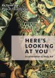Go to record Here's looking at you [videorecording] : [a celebration of...