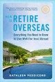 Go to record How to retire overseas : everything you need to know to li...