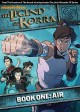 Go to record The legend of Korra. Book one, Air [videorecording].