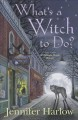 Go to record What's a witch to do? : a midnight magic mystery