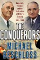 Go to record The conquerors : Roosevelt, Truman, and the destruction of...