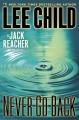 Go to record Never go back : a Jack Reacher novel