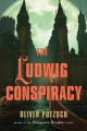 Go to record The Ludwig Conspiracy : a historical thriller