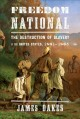 Go to record Freedom national : the destruction of slavery in the Unite...