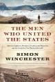 Go to record The men who united the states : America's explorers, inven...
