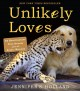 Go to record Unlikely loves : 43 heartwarming stories from the animal k...