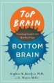 Go to record Top brain, bottom brain : surprising insights into how you...