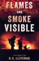 Go to record Flames and smoke visible : a fire fighter's tale