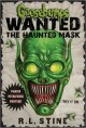 Go to record Goosebumps wanted : the haunted mask