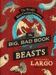 Go to record The big, bad book of beasts : the world's most curious cre...