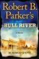 Go to record Robert B. Parker's Bull River